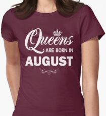 Queens Are Born In August t-shirt T-Shirt