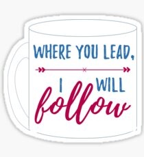 Where You Lead... Sticker