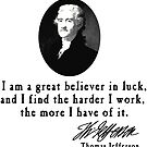 Thomas Jefferson Quote on Luck by Greenbaby