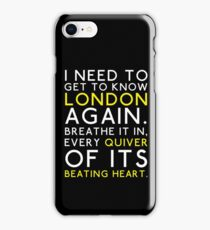 I need to get to know London iPhone Case/Skin