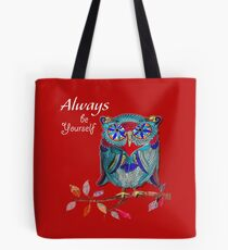 My Owl - Always Be Yourself Tote Bag