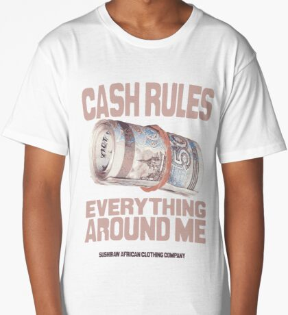 Cash rules everything around me Long T-Shirt