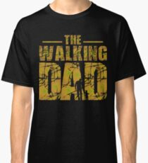 The Walking Dad - Father's Gift Classic T-Shirt