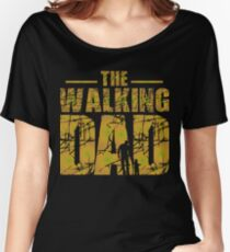 The Walking Dad - Father's Gift Women's Relaxed Fit T-Shirt