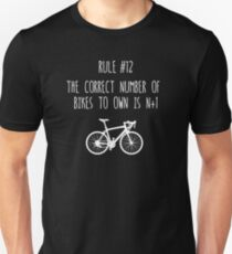 Rule 12 – The correct number of bikes to own is N+1 Unisex T-Shirt