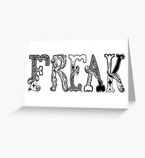 Freak Greeting Card
