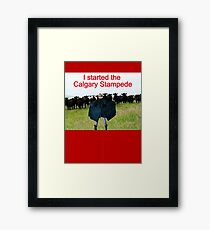 I Started The Calgary Stampede Framed Print