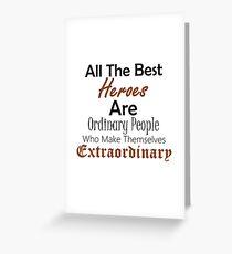 Ordinary People Extraordinary Heroes Inspirational Design Greeting Card