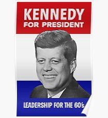 Kennedy For President - Führung für die 60er Jahre Poster