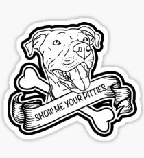 Pitbull Lovers Show Me Your Pitties Sticker