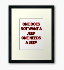 one does not want a jeep one needs a jeep Framed Print