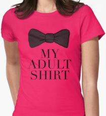My Adult Shirt Womens Fitted T-Shirt