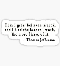 Thomas Jefferson Quote on Luck Sticker