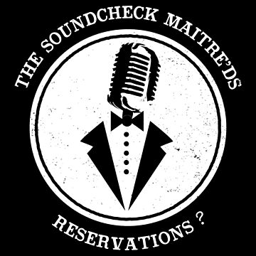 Soundcheck Maitre'Ds - Reservations?  by GHDesigns