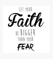 Faith Over Fear Photographic Print