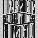 Potus Under Investigation by EthosWear