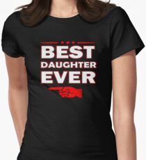 Best Daughter Ever Womens Fitted T-Shirt