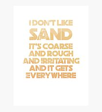 """I Don't Like Sand"" Prequel Meme Photographic Print"