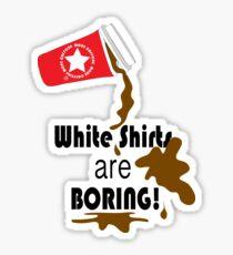 White shirts are boring! Sticker