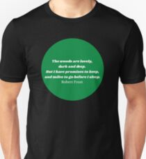 """""""The Woods"""" Robert Frost Quote Green T-Shirt"""