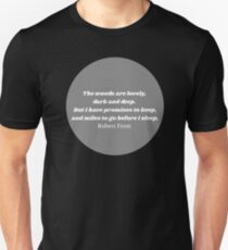 """""""The Woods"""" Robert Frost Quote Grey T-Shirt"""
