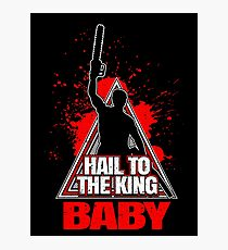 Evil Dead Hail To The King Baby Photographic Print