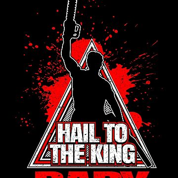 Evil Dead Hail To The King Baby by AjHound