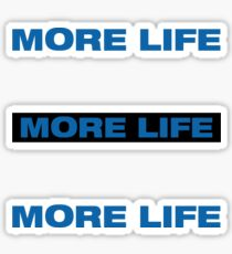 """MORE LIFE"" Stickers (3) Sticker"