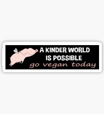 A KINDER WORD IS POSSIBLE GO VEGAN TODAY Sticker