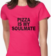 Pizza is my Soulmate - T-shirt Womens Fitted T-Shirt
