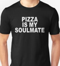 Pizza is my Soulmate - T-shirt T-Shirt