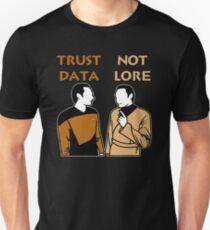 Trust Data Not Lore Unisex T-Shirt
