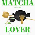 Matcha Green Tea Lover by Thinglish Lifestyle