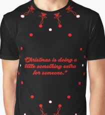 """Christmas is doing... """"Charles M. Schulz"""" Christmas Quote Graphic T-Shirt"""