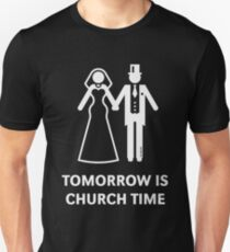 Tomorrow Is Church Time! (Stag Party / Hen Night / White) Unisex T-Shirt