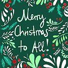 Merry Christmas to All! by Anita Ristovski