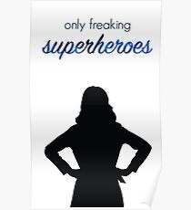 Only freaking superheroes Poster