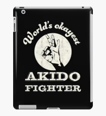 Worlds okayest akido fighter iPad Case/Skin