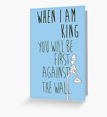 """""""When I am King, you will be first against the wall."""" Radiohead - Dark Greeting Card"""