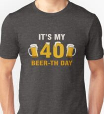 It's My 40th Beer-th Day Funny Birthday Cheer Pun Unisex T-Shirt