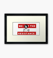 We Are The Resistance Framed Print