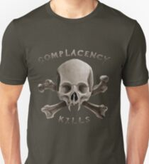 COMPLACENCY kills Unisex T-Shirt