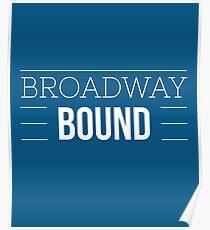 Broadway Bound - Blue Poster