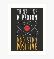 Stay Positive Kunstdruck