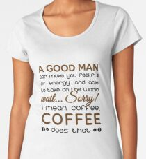 Coffee makes you feel full of energy Women's Premium T-Shirt