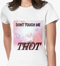 DONT TOUCH ME THOT Women's Fitted T-Shirt