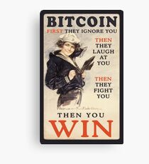 Bitcoin: First They Ignore You Canvas Print