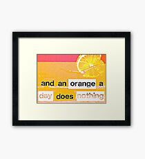 An Orange a Day Framed Print