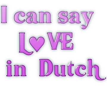 Say Love in Dutch by transrender