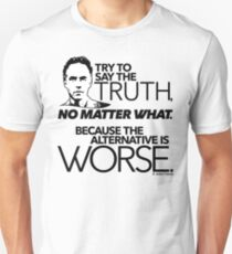 Try to Say the Truth (1) Unisex T-Shirt